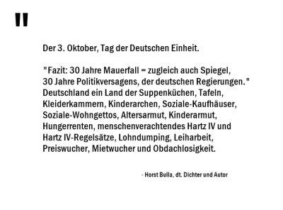 Fazit, 30 Jahre Mauerfall zugleich auch Spiegel, 30 Jahre Politikversagens, der deutschen Regierungen. - Horst Bulla